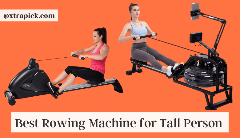 Best Rowing Machine for Tall Person